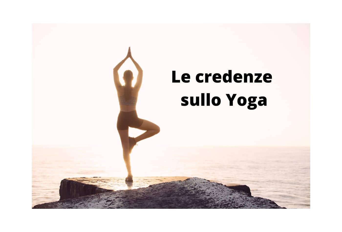 Le credenze sullo Yoga.